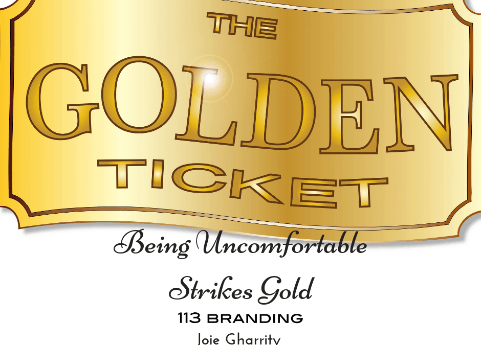 Being Uncomfortable Strikes Gold